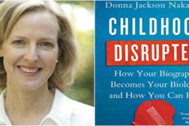 Donna Jackson Nakazawa Childhood Disrupted