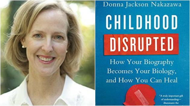 Donna Jackson Nakazawa and Childhood Disrupted