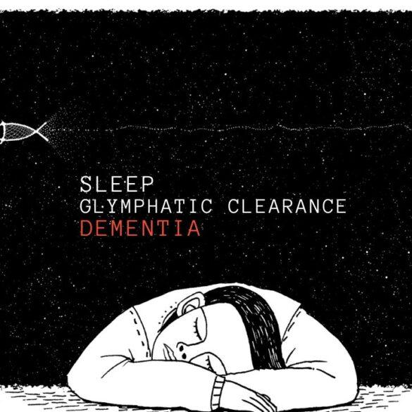 brain glymphatic system sleep dementia
