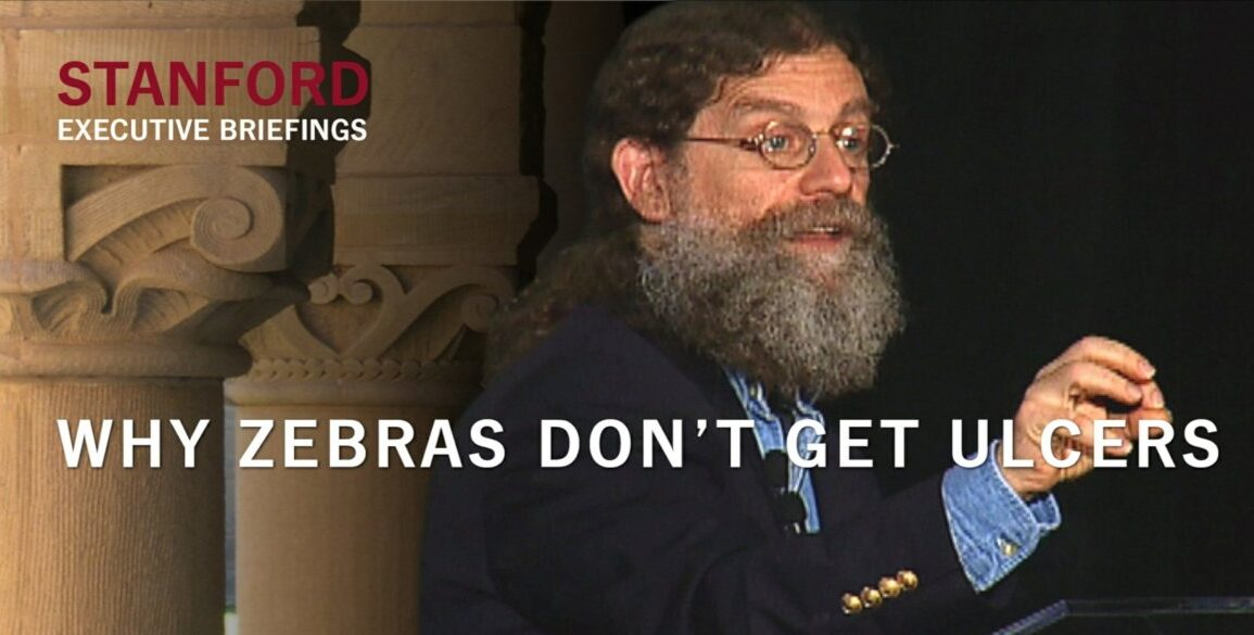 Robert Sapolsky and Why Zebras Don't get Ulcers