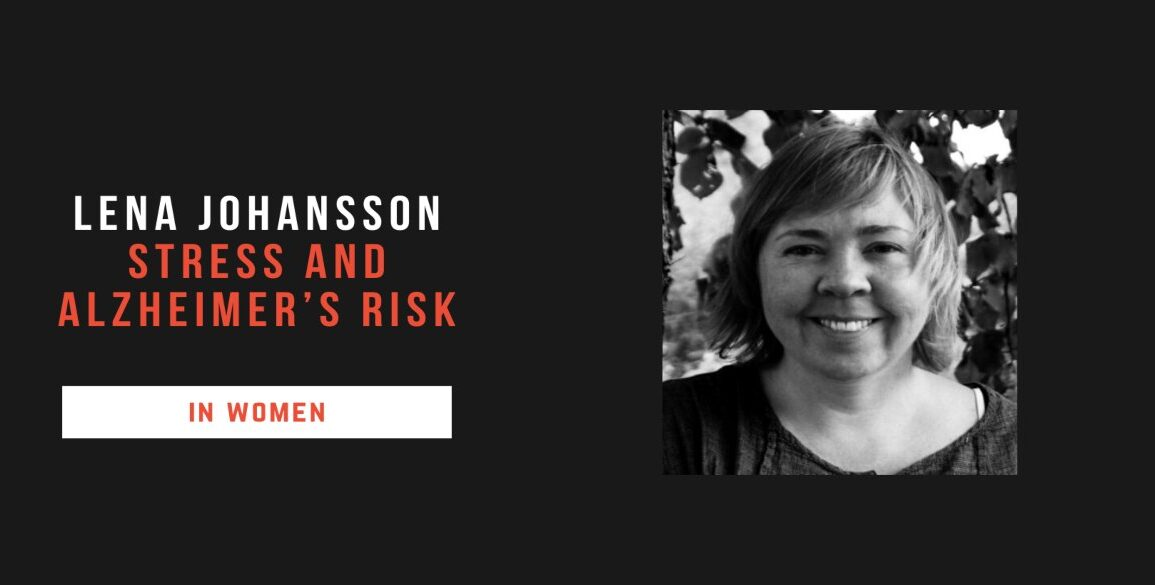 Lena Johansson, Stress and Alzheimer's Risk